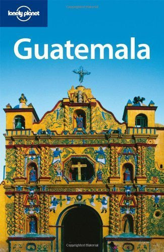 Lonely Planet Guatemala (Country Travel Guide) by Lucas Vidgen, Daniel Schechter (2010) Paperback
