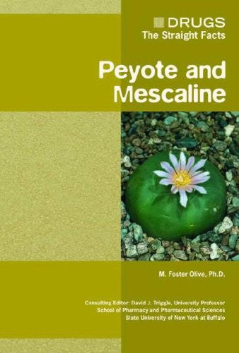 Peyote and Mescaline (Drugs: The Straight Facts)