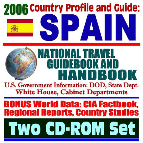 2006 Country Profile and Guide to Spain: National Travel Guidebook and Handbook, ETA Basque Terrorism, 2004 Madrid Train Bombings, Spanish-American War, Columbus and 1492 (Two CD-ROM Set)