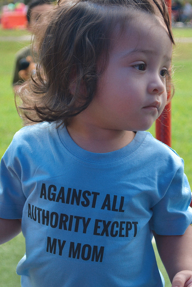AGAINST ALL AUTHORITY EXCEPT MY MOM | KIDS