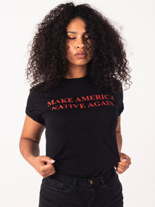 MAKE AMERICA NATIVE AGAIN | BLACK