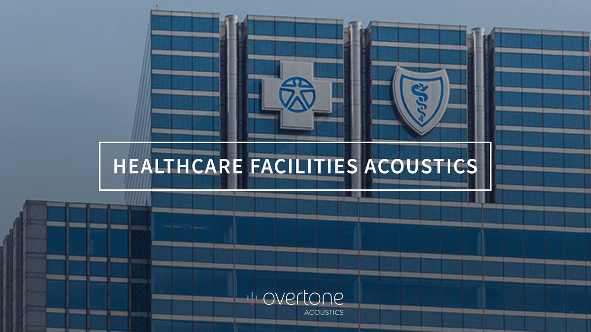 Healthcare Facilities Acoustics
