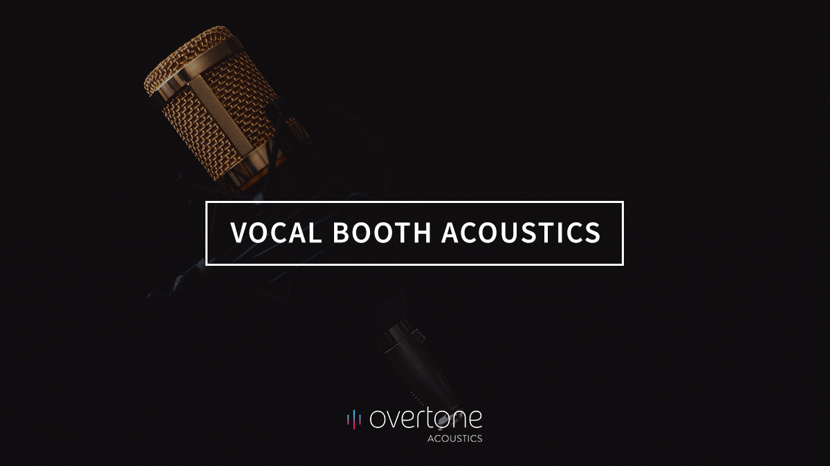 Vocal Booth Acoustics