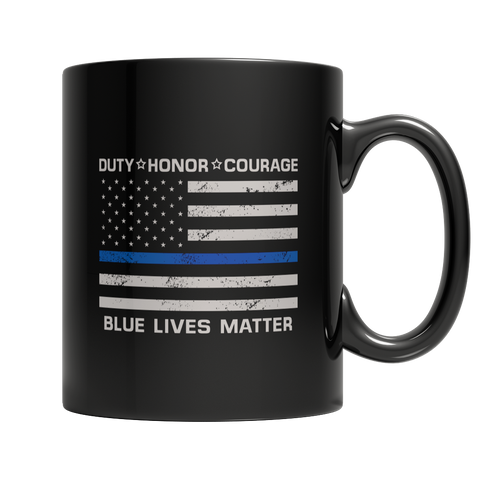 Coffee Mug - Limited Edition - Duty Honor Courage Blue Lives Matter