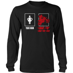 Shirt - Motorcycle - Your Mom My Mom