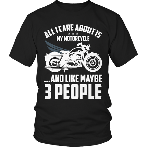 Shirt - Motorcycle - All I Care About Is