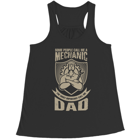 Tank Top - Limited Edition - Some call me a Mechanic But the Most Important ones call me Dad