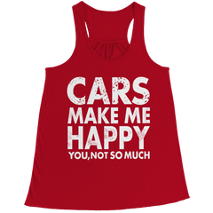 Tank Top - Limited Edition - Cars Makes Me Happy You, Not So Much