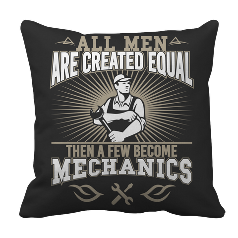 Pillow Case - Limited Edition - All Men Are Created Equal Then A Few Become Mechanics