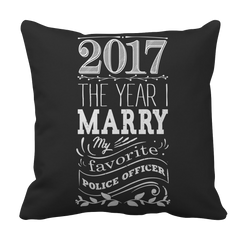 Pillow Case - Limited Edition - 2017 MARRY MY FAV POLICE OFFICER 1