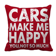 Pillow Case - Limited Edition - Cars Makes Me Happy You, Not So Much