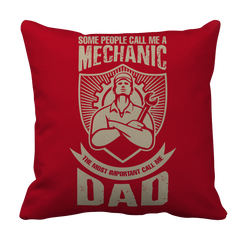 Pillow Case - Limited Edition - Some call me a Mechanic But the Most Important ones call me Dad