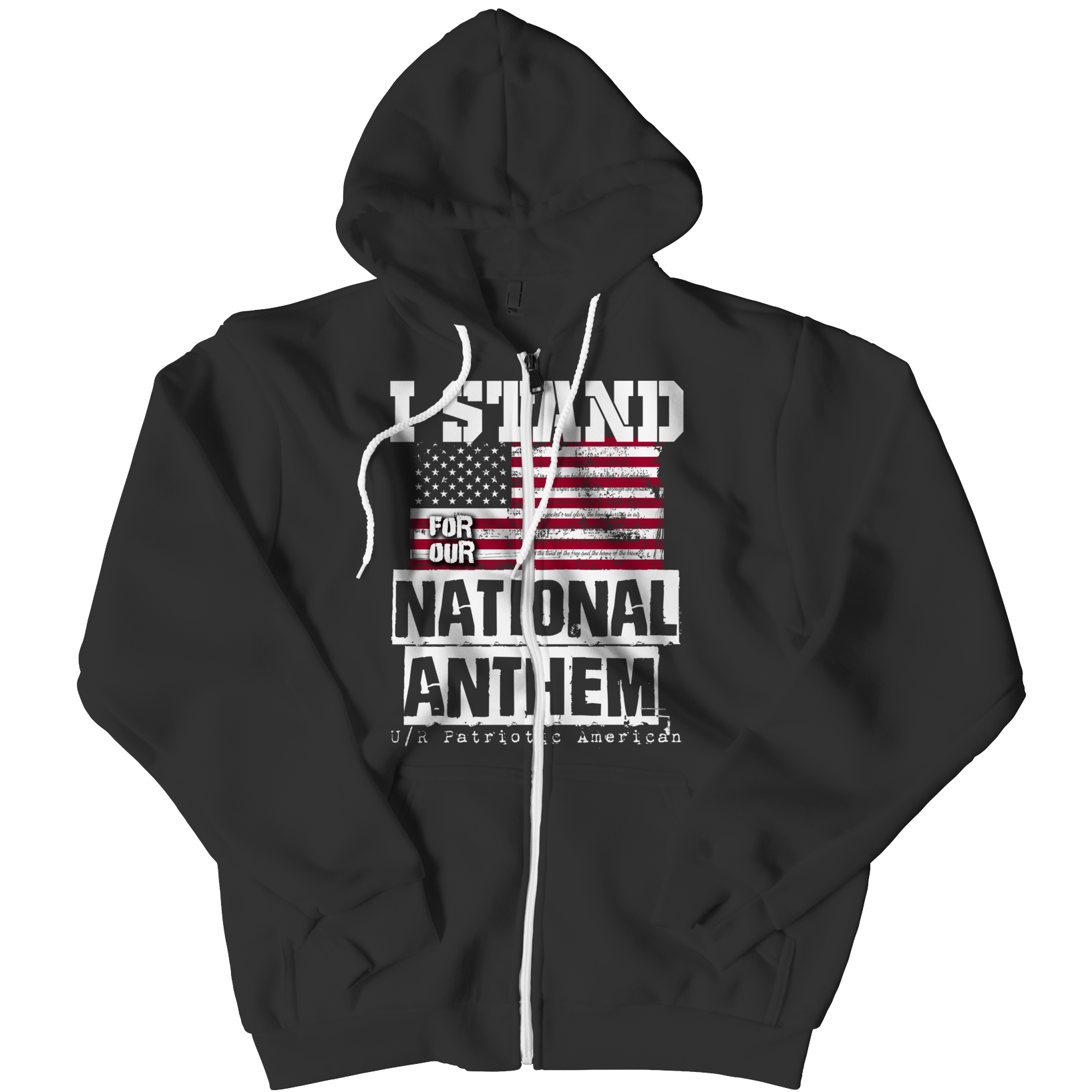 Zipper Hoodie - Limited Edition - I Stand for the National Anthem