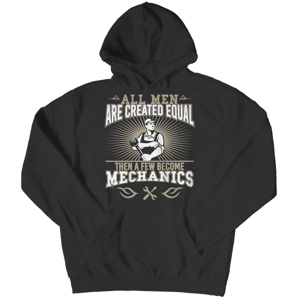 Shirt - Limited Edition - All Men Are Created Equal Then A Few Become Mechanics