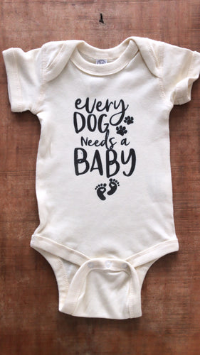 Every Dog Needs A Baby Onesie