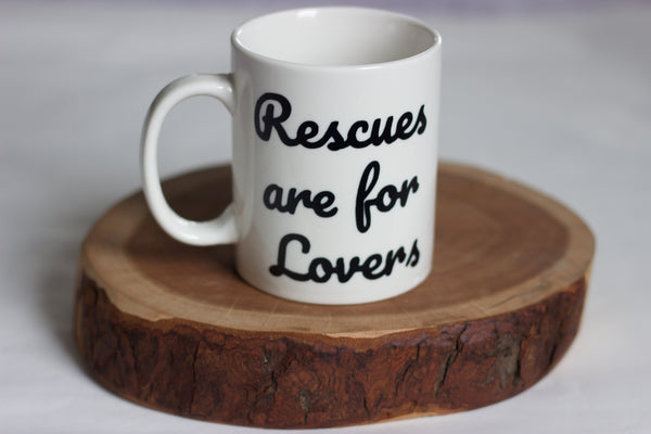 Rescues Are For Lovers Mug