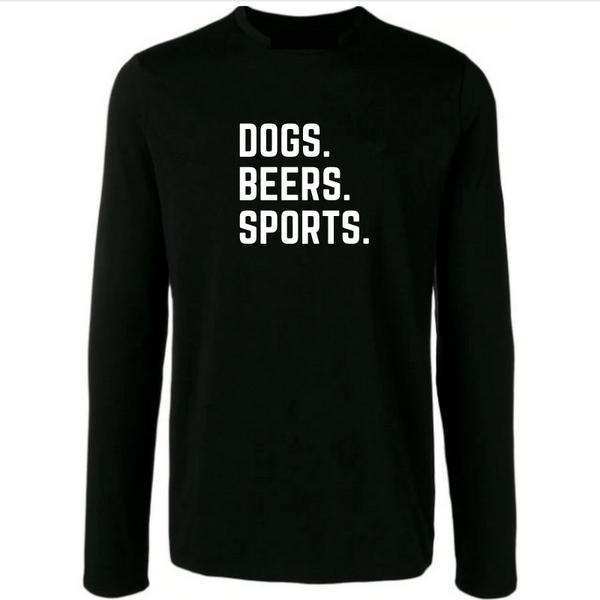 Dogs.Beers.Sports. Long Sleeve Shirt