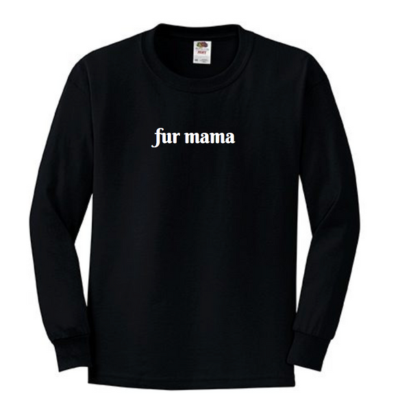 Fur Mama Long Sleeve Shirt