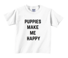 Puppies Make Me Happy Kids T-Shirt