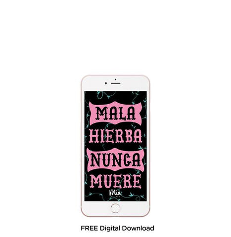 Latina Mobile background - Hierba mala nunca muere