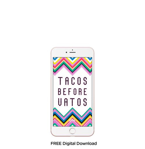 Latina mobile backgrounds - Tacos before vatos