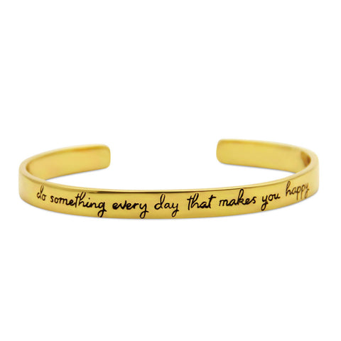 gold cuff bracelet, do something every day that makes you happy, jenny present®