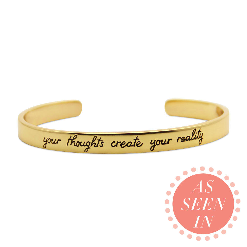 gold motivational cuff bracelet, your thoughts create your reality, message jewelry, celebrity jewelry