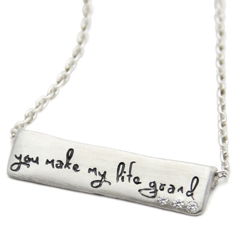 You Make My Life Grand Inspirational Necklace, LifeNotes® Message Jewelry, jenny present®