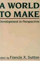 A World to Make: Development in Perspective