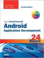 Sams Teach Yourself Android Application Development in 24 Hours 2nd (second) edition Text Only