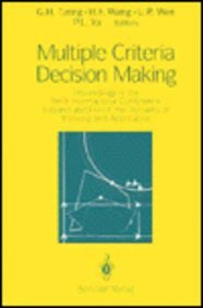 Multiple Criteria Decision Making: Proceedings of the Tenth International Conference: Expand and Enrich the Domains of Thinking and Application