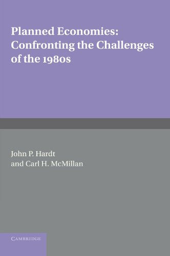 Planned Economies: Confronting the Challenges of the 1980s (International Council for Central and East European Studies)