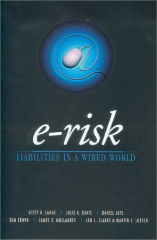 E-Risk: Liabilities in a Wired World