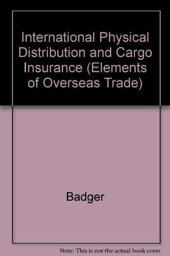 Intnl Physical Distribtn Cargo Insurance (Elements of Overseas Trade)