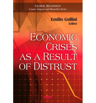Economic Crises as a Result of Distrust (Global Recession- Causes, Impacts and Remedies) (Paperback) - Common