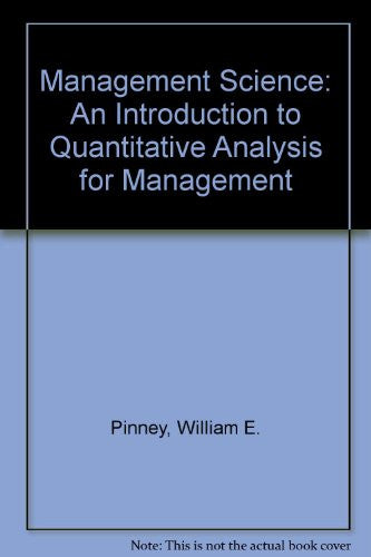 Management Science: An Introduction to Quantitative Analysis for Management