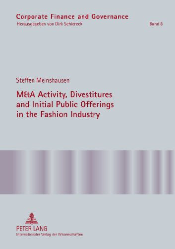 M&A Activity, Divestitures and Initial Public Offerings in the Fashion Industry (Corporate Finance and Governance)