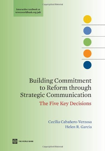 Building Commitment to Reform through Strategic Communication (World Bank Training Series)