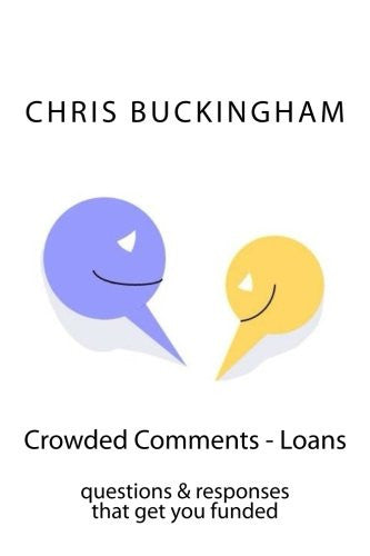 Crowded Comments - Loans: questions & responses that get you funded (Volume 2)