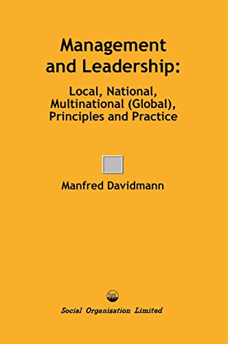 Management and Leadership: Local, National, Multinational (Global), Principles and Practice