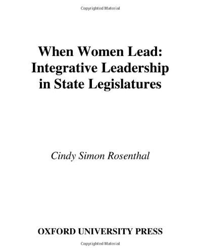 When Women Lead: Integrative Leadership in State Legislatures