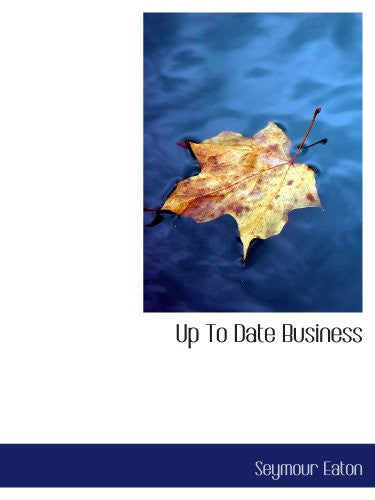 Up To Date Business: Home Study Circle Library Series (Volume II.)