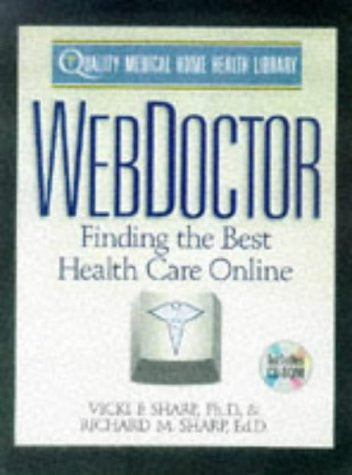 Webdoctor: Finding the Best Health Care Online (Quality Medical Home Health Library)