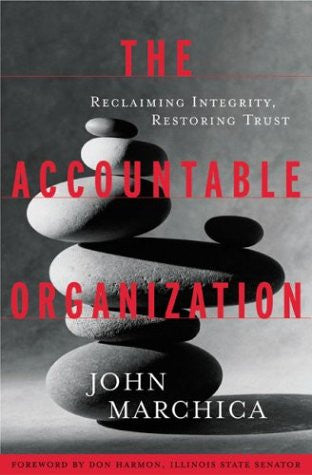 The Accountable Organization: Reclaiming Integrity, Restoring Trust