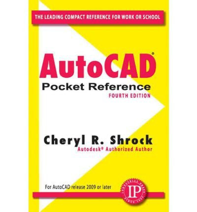 [(AutoCAD Pocket Reference )] [Author: Cheryl R. Shrock] [May-2009]