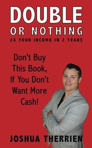 Double or Nothing: 2x Your Income in 2 Years