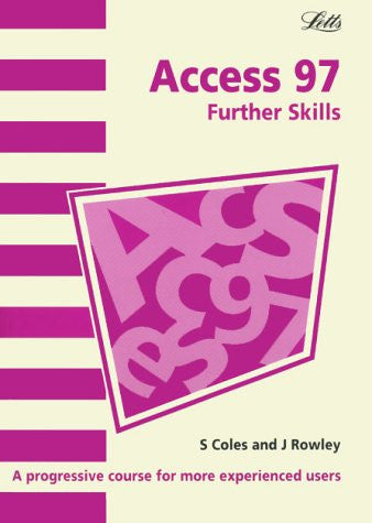 Access 97: Further Skills (Software Guide)