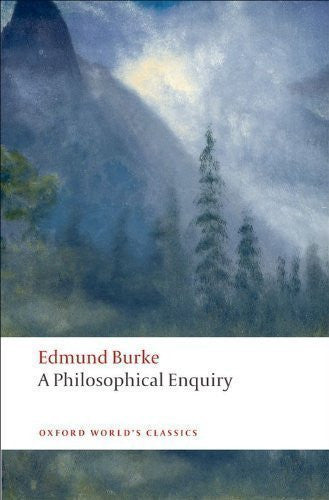 A Philosophical Enquiry into the Origin of Our Ideas of the Sublime and Beautiful (Oxford World's Classics) by Burke, Edmund New Edition (2008)