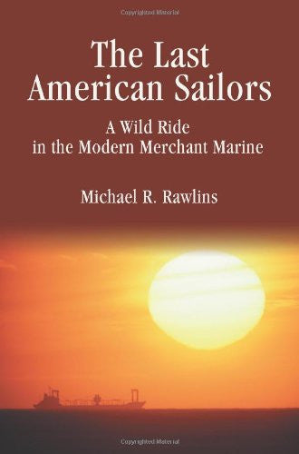 The Last American Sailors: A Wild Ride in the Modern Merchant Marine