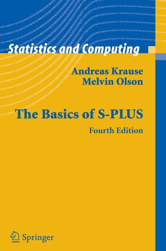 The Basics of S-PLUS (Statistics and Computing)